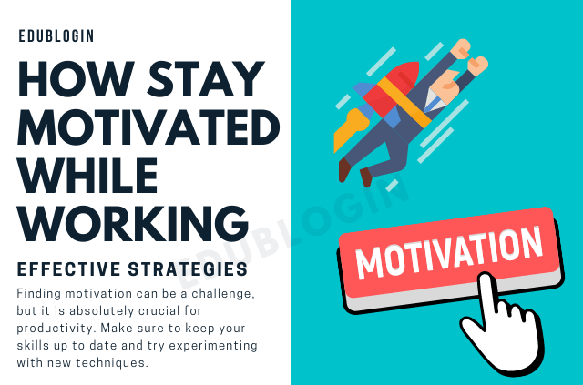 best-tips-to-stay-motivated-while-working-edublogin