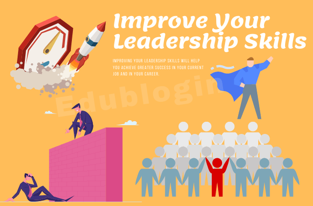 how-to-improve-leadership-how-to-start-using-the-right-leadership-qualities-edublogin