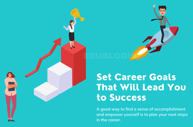 how-to-set-career-goals-that-will-lead-you-to-success-edublogin