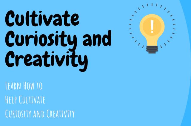 how-to-cultivate-curiosity-and-creativity-edublogin